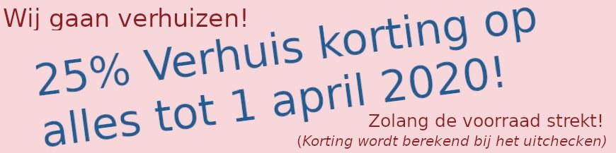 Wij gaan verhuizen, dus 25% korting tot 1 april!